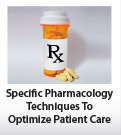 Specific Pharmacology Techniques To Optimize Patient Care